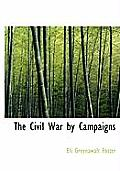 The Civil War by Campaigns