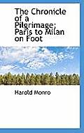 The Chronicle of a Pilgrimage; Paris to Milan on Foot