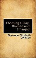 Choosing a Play, Revised and Enlarged