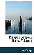 Carlyle's Complete Works, Volume V