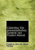 Calendau; Ein Provenzalisches Gedicht Von Frederi Mistral