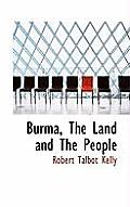Burma, the Land and the People