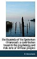 The Bawenda of the Spelonken (Transvaal); A Contribution Towards the Psychology and Folk-Lore of Afr