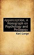 Apperception, a Monograph on Psychology and Pedagogy