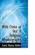 With Christ at Sea: A Religious Autobiography