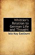 Whittier's Relation to German Life and Thought