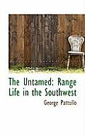 The Untamed: Range Life in the Southwest