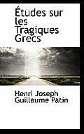 Etudes Sur Les Tragiques Grecs