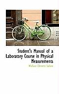 Student's Manual of a Laboratory Course in Physical Measurements