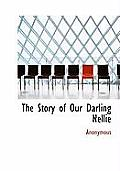 The Story of Our Darling Nellie