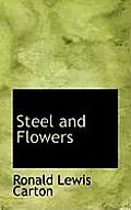 Steel and Flowers