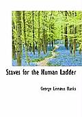 Staves for the Human Ladder