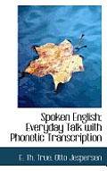 Spoken English; Everyday Talk with Phonetic Transcription