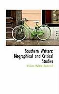 Southern Writers: Biographical and Critical Studies