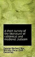 A Short Survey of the Literature of Rabbinical and Medieval Judasim