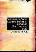 Sermons on Some Leading Points of Christian Doctrine and Duty