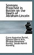 Sermons Preached in Boston on the Death of Abraham Lincoln