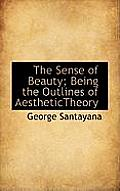 The Sense of Beauty; Being the Outlines of Aesthetictheory