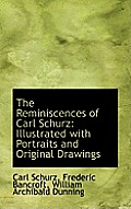 The Reminiscences of Carl Schurz: Illustrated with Portraits and Original Drawings Vol.II