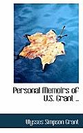 Personal Memoirs of U.S. Grant ..