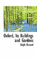 Oxford, Its Buildings and Gardens