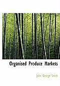 Organised Produce Markets