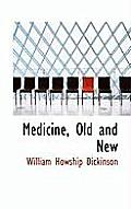 Medicine, Old and New