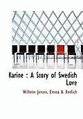 Karine: A Story of Swedish Love