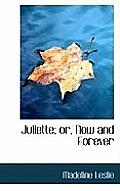 Juliette; Or, Now and Forever