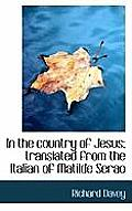 In the Country of Jesus; Translated from the Italian of Matilde Serao