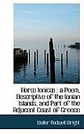 Hor Ionic: A Poem, Descriptive of the Ionian Islands, and Part of the Adjacent Coast of Greece