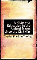A History of Education in the United States Since the Civil War