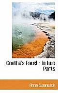 Goethe's Faust: In Two Parts