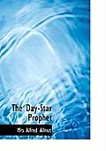 The Day-Star Prophet