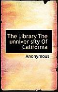 The Library the Unniver Sity of California