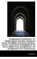 The Anatomical Remembrancer; Or, Complete Pocket Anatomist; Containing a Concise Description of the