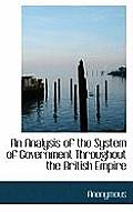 An Analysis of the System of Government Throughout the British Empire