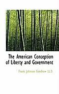 The American Conception of Liberty and Government