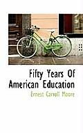 Fifty Years of American Education