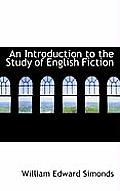 An Introduction to the Study of English Fiction