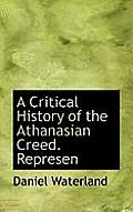 A Critical History of the Athanasian Creed. Represen