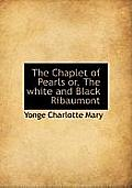 The Chaplet of Pearls Or, the White and Black Ribaumont
