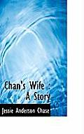 Chan's Wife: A Story