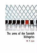 The Arms of the Scottish Bishoprics