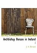 Archbishop Benson in Ireland