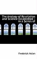 The Analogy of Revelation and Science Established: In a Series of