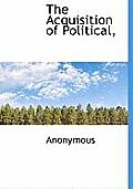 The Acquisition of Political,