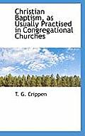 Christian Baptism, as Usually Practised in Congregational Churches