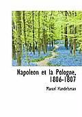 Napol on Et La Pologne, 1806-1807