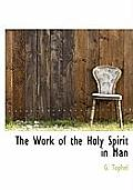 The Work of the Holy Spirit in Man